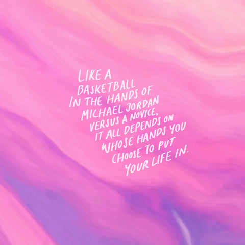 Like a basketball in the hands of Michael Jordan versus a novice, it all depends whose hands you choose to put your life in - Encouraging short sermons and devotionals compiled by The Commandment Co