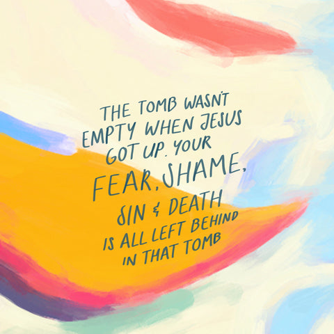 The tomb wasn't empty when Jesus got up. your fear, shame, sin and death is all left behind in that tomb. - Encouraging short sermons and devotionals compiled by The Commandment Co