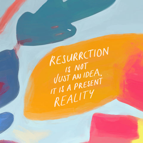 Resurrection is not just an idea, it's a present reality! - Encouraging short sermons and devotionals compiled by The Commandment Co
