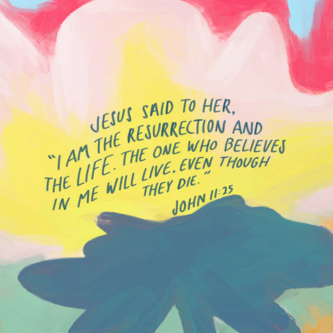 """Jesus said to her, """"I am the resurrection and the life. The one who believes in me will live, even though they die John 11:25 - Encouraging short sermons and devotionals compiled by The Commandment Co"""