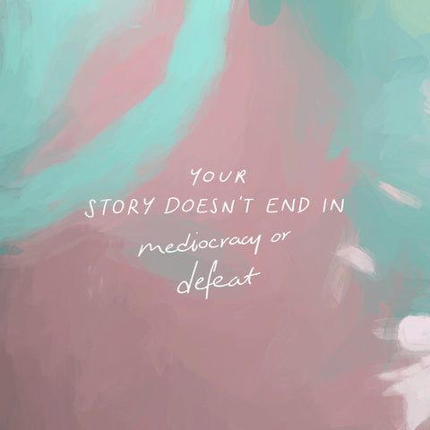 your story doesn't end in mediocracy or defeat - Encouraging short sermons and devotionals compiled by The Commandment Co