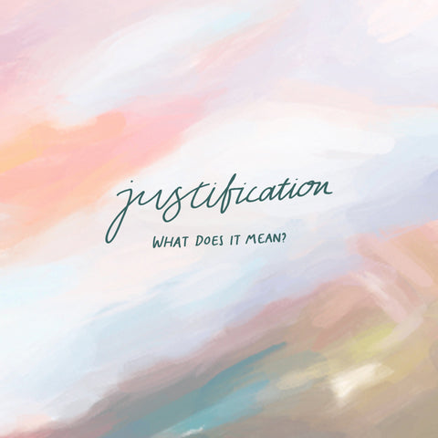 What is justification? - Encouraging short sermons and devotionals compiled by The Commandment Co