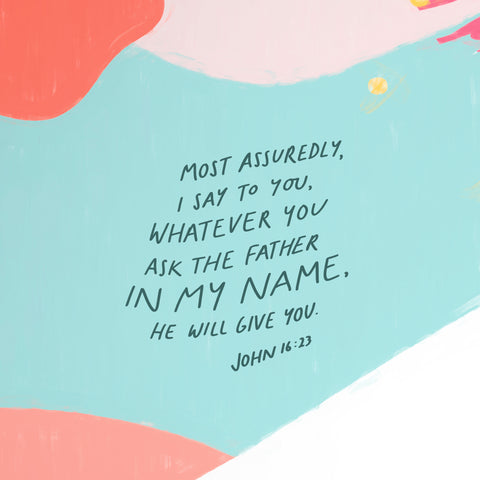 """""""…Most assuredly, I say to you, whatever you ask the Father in My name, He will give you.""""  John 16:23 - Encouraging short sermons and devotionals compiled by The Commandment Co"""