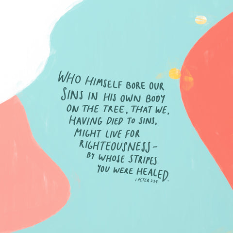 who Himself bore our sins in His own body on the tree, that we, having died to sins, might live for righteousness—by whose [g]stripes you were healed. 1 Peter 2:24 - Encouraging short sermons and devotionals compiled by The Commandment Co