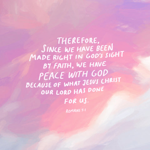 Therefore, since we have been made right in God's sight by faith, we have peace with God because of what Jesus Christ our Lord has done for us. Romans 5:1 - Encouraging short sermons and devotionals compiled by The Commandment Co
