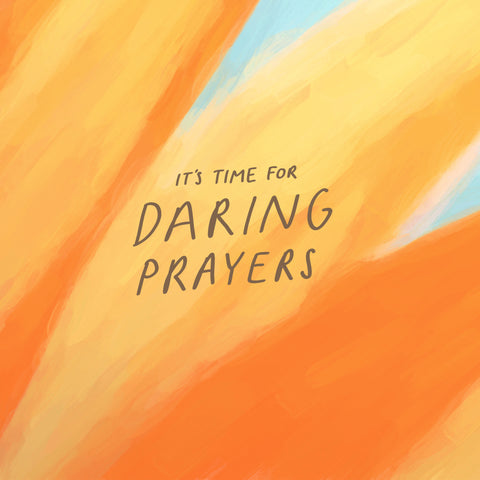 It's time for daring prayers - Encouraging short sermons and devotionals compiled by The Commandment Co