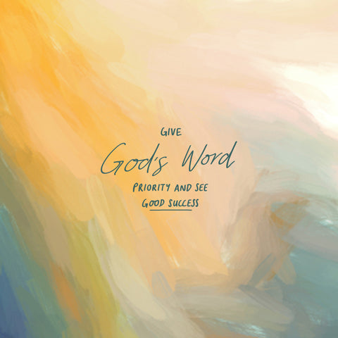 Give God's Word Priority And See Good Success - Encouraging short sermons and devotionals compiled by The Commandment Co