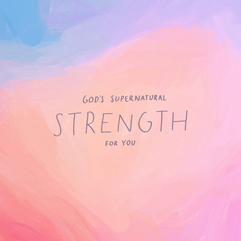 God's supernatural strength for you - Encouraging short sermons and devotionals compiled by The Commandment Co