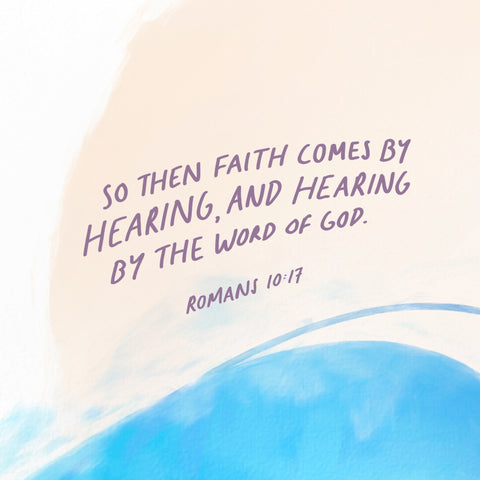 So then faith comes by hearing, and hearing by the word of God. Romans 10:17 - Encouraging short sermons and devotionals compiled by The Commandment Co