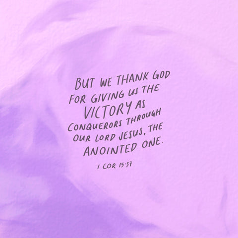 But we thank God[a] for giving us the victory as conquerors through our Lord Jesus, the Anointed One. 1 Corinthians 15:57 - Encouraging short sermons and devotionals compiled by The Commandment Co