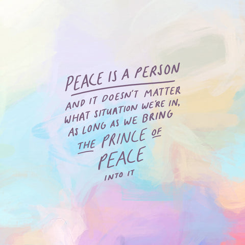Peace is a person, and it doesn't matter what situation we're in as long as we bring the Prince of Peace into it - Encouraging short sermons and devotionals compiled by The Commandment Co