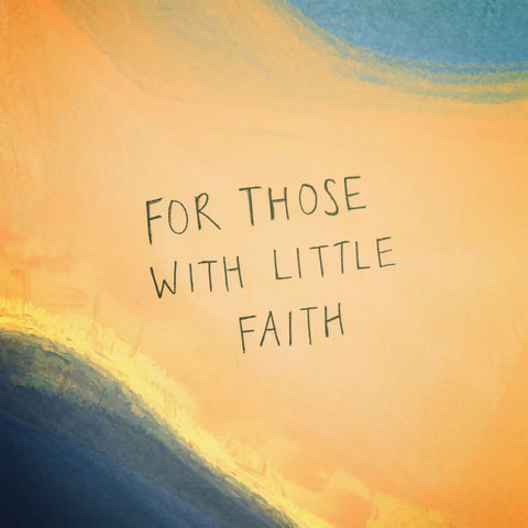 For Those With Little Faith - Encouraging short sermons and devotionals compiled by The Commandment Co