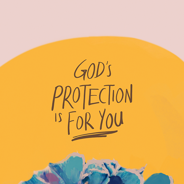 God's Protection is for you!