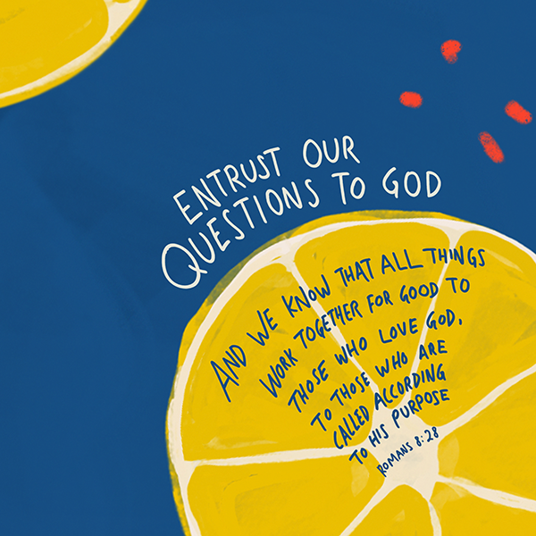 Entrust our questions to God graphic design with lemons. Beautiful typography