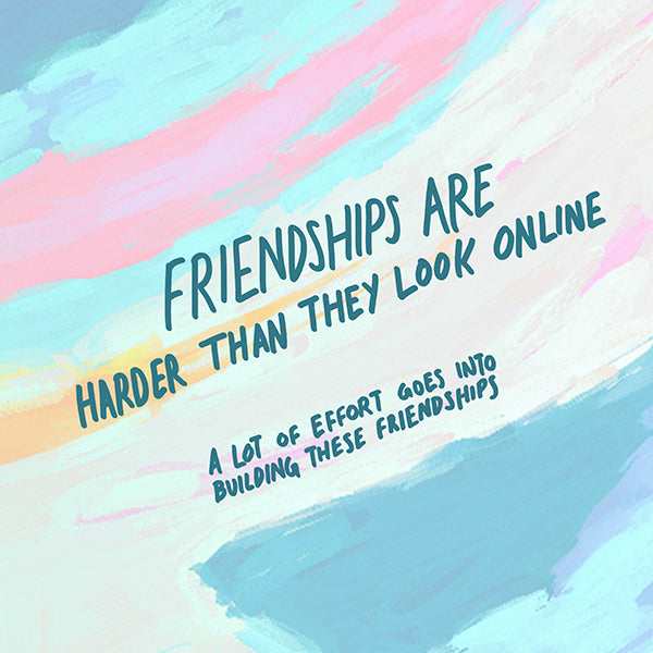 Friendship is harder than what is online