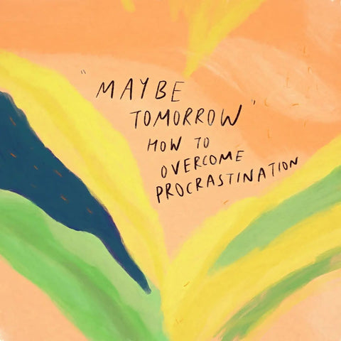 Maybe Tomorrow How To Overcome Procrastination- Encouraging short sermons and devotionals compiled by The Commandment Co