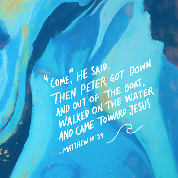 Jesus asked Peter to come walk on the water towards him