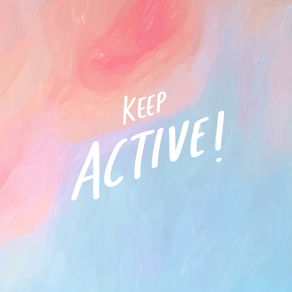 Keep Being active in this trying period! Productivity is important.