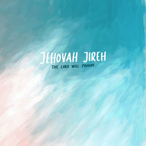 Jehovah Jireh : The Lord will provide - The Commandment Co's Short sermon series