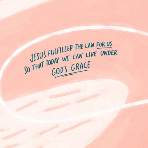 Jesus fulfilled the law for us so that today we can live under God's grace - Inspiring short sermon series by The Commandment Co