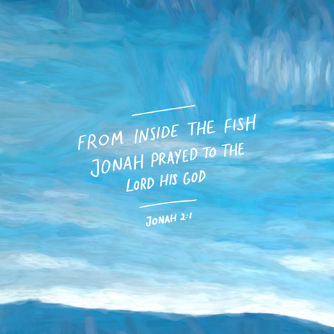 From inside the fish, Jonah prayed to the Lord his God ~ Jonah 2:1 - Short sermon series and inspiring devotionals with The Commandment Co