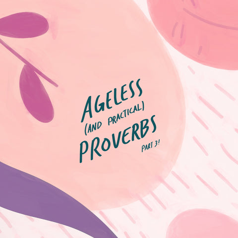 Ageless and practical proverbs: An inspiring short sermon series by The Commandment Co