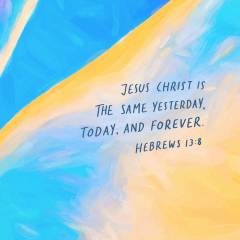 Jesus Christ is the same yesterday, today, and forever ~ Hebrews 13:8 - An inspiring short sermon series by The Commandment Co