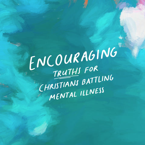 Encouraging truths for Christians battling mental illness - Inspirational short sermon series by The Commandment Co