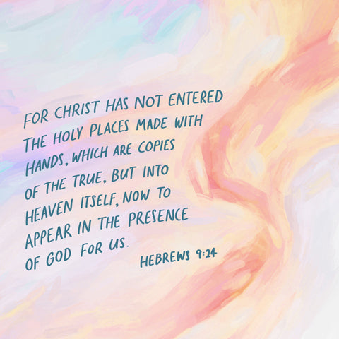 For Christ has not entered the holy places made with hands,, which are copies of the true, but into heaven itself, now to appear in the presence of God for us ~ Hebrews 9:24 - Encouraging short sermon series by The Commandment Co