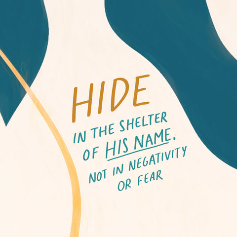 Hide in the shelter of His name, not in negativity or fear - Encouraging devotionals from The Commandment Co's Short Sermon Series