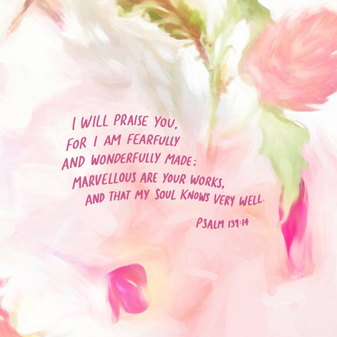 I will praise You, for I am fearfully and wonderfully made: Marvellous are Your works and that my soul knows very well ~ Psalm 139:14 - The Commandment Co's motivational short sermon series