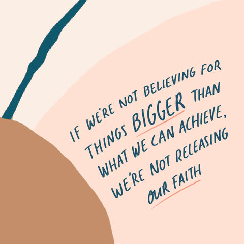 If we're not believing for things bigger than what we can achieve, we're not releasing our faith ~ Inspiring short sermon series compiled by The Commandment Co