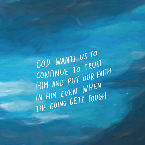 God wants us to continue to trust Him and put our faith in Him even when the going gets tough - Short sermon series by The Commandment Co