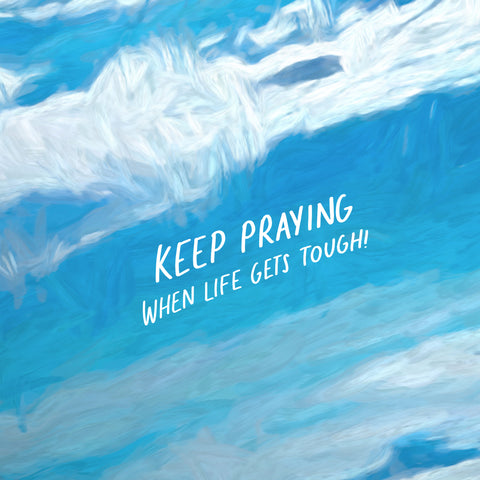 Keep praying when life gets tough! Encouraging and motivational devotionals from The Commandment Co's Short Sermon Series : Feeling swallowed by life