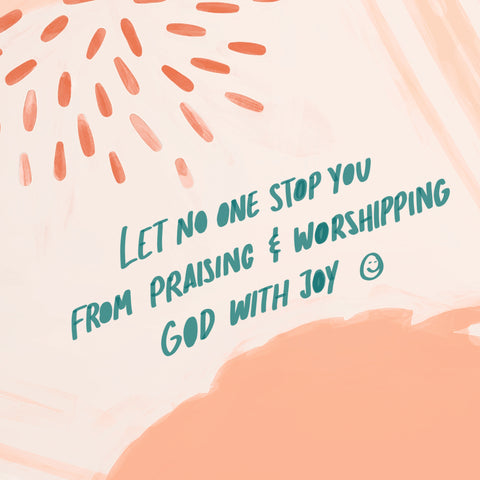 Let no one stop you from praising and worshipping God with joy! :) - The Commandment Co's Short sermon series: The stones will cry out