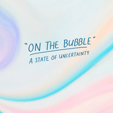 """""""On the bubble"""": A state of uncertainty - An inspirational short sermon series by The Commandment Co"""