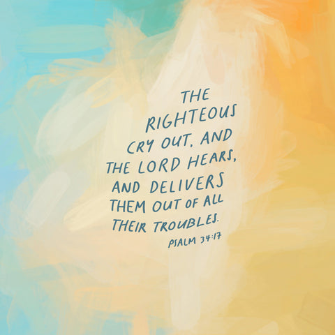 The righteous cry out, and the Lord hears, and delivers them out of all their troubles ~ Psalm 34:17 - The Commandment Co's Short Sermon Series: Inspirational and motivational daily devotions to get you going