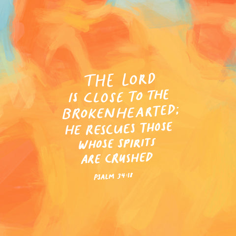 The Lord is close to the brokenhearted; He rescues those whose spirits are crushed ~ Psalm 34:18 - The Commandment Co's Short Sermon Series: Moving and encouraging daily devotionals for you