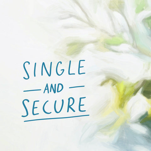 Single and secure - An encouraging and moving short sermon series by The Commandment Co