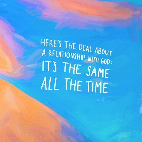 A relationship with God is the same all the time - A short sermon series by The Commandment Co