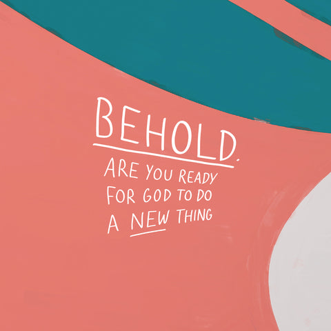 Behold: Are you ready for God to do a new thing - An inspirational short sermon series by The Commandment Co