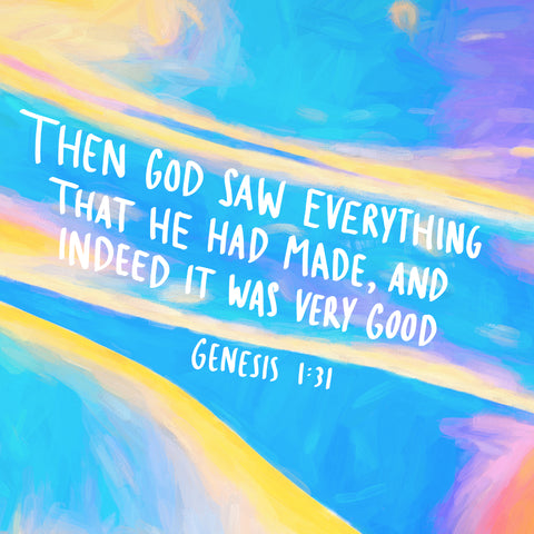 Then God saw everything that He had made, and indeed it was very good ~Genesis 1:31 - Encouraging short sermon series by The Commandment Co