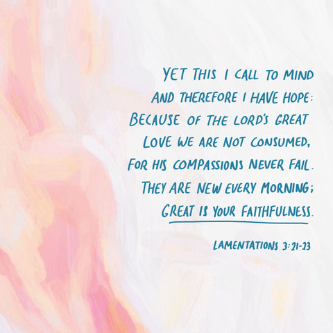 Yet this I call to mind and therefore I have hope: Because of the Lord's great love we are not consumed, for His compassions never fail. They are new every morning; Great is your faithfulness. ~ Lamentations 3:21-23 - The Commandment Co's Short sermon series: Don't forget to remember!