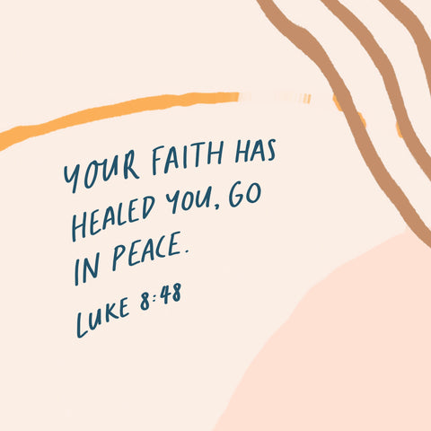 Your faith has healed you, go in peace ~ Luke 8:48 - Motivational short sermon series by The Commandment Co