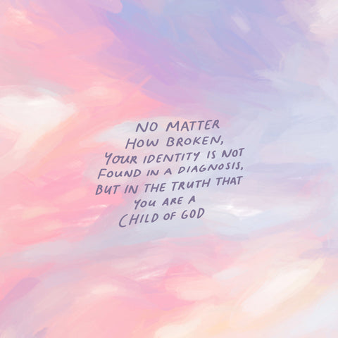 No matter how broken, your identity is not found in a diagnosis, but in the truth that you are a Child of God - Finding identity in a mental illness - your name is beloved - The Commandment Co's Short Sermon Series