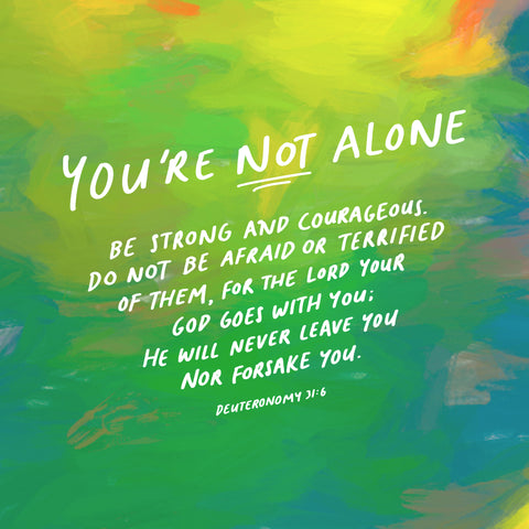 You're not alone, do not be afraid or terrified of them ~ Deuteronomy 31:6 - The Commandment Co's Short Sermon Series with encouraging daily devotionals and moving bible verses