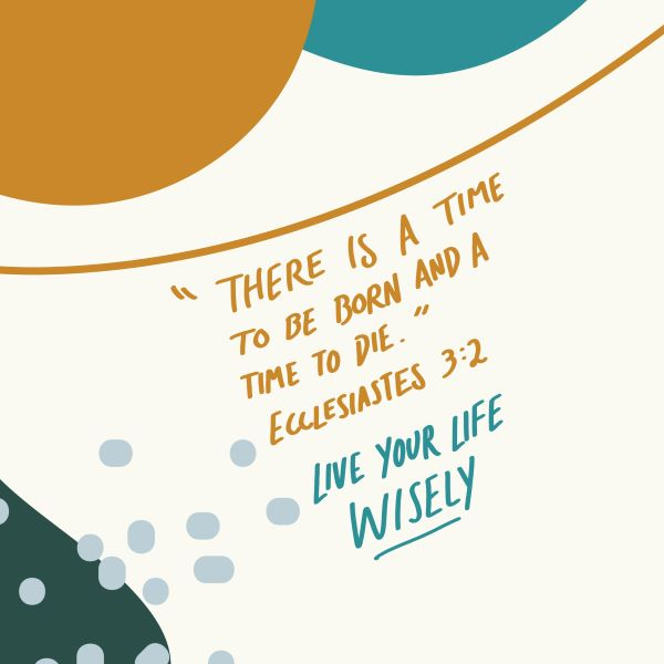 Ecclesiastes Bible Verse reminds us to spend our time wisely