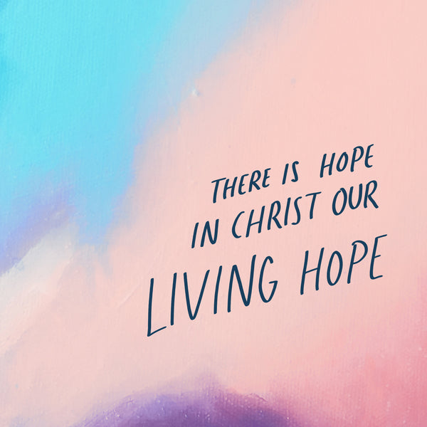 We will always have hope in Christ Jesus our Lord and saviour