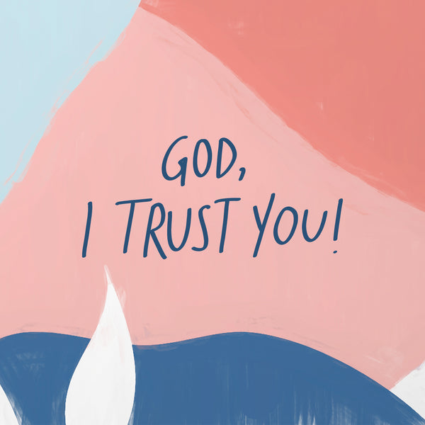 Trust in God and He will work for you!