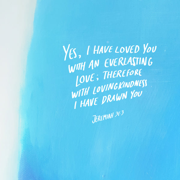 God has loved us with his everlasting love!
